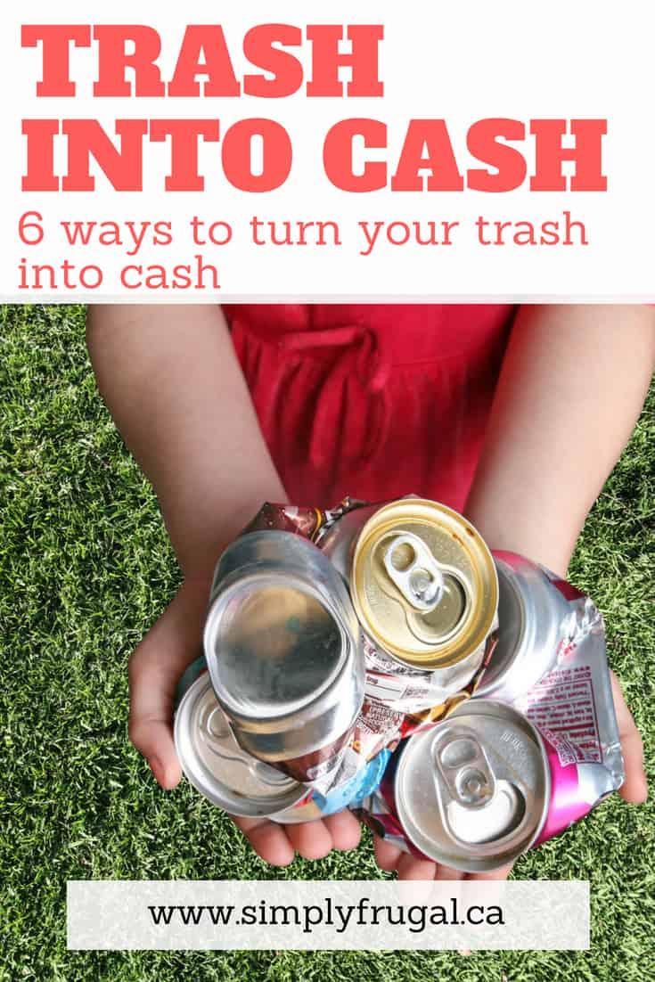 6 Ways to Turn Your Trash into Cash. #trashintocash #upcycle #trashcash