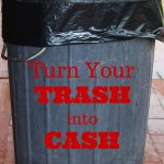 6 Ways to Turn Your Trash into Cash