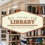 52 Ways To Save: Use the Library (Week 14)
