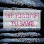 52 Ways To Save: Shop Your Closet