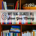52 Ways To Save: Get Organized