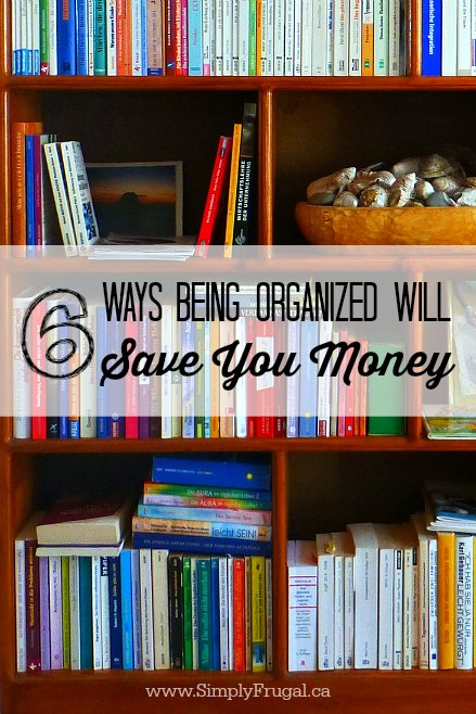 6 Ways being Organized Will Save you Money