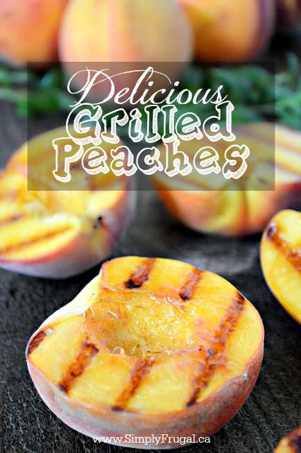 You've got to try these Grilled Peaches. They're delicious and ridiculously easy to make!