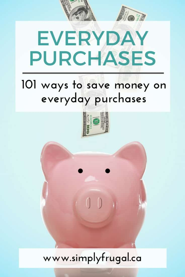 101 Ways To Save Money On Everyday Purchases