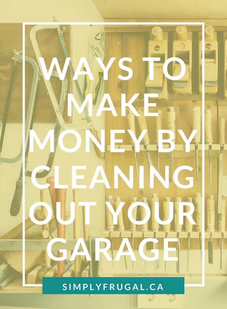 5 Ways to Make Money By Cleaning Out Your Garage