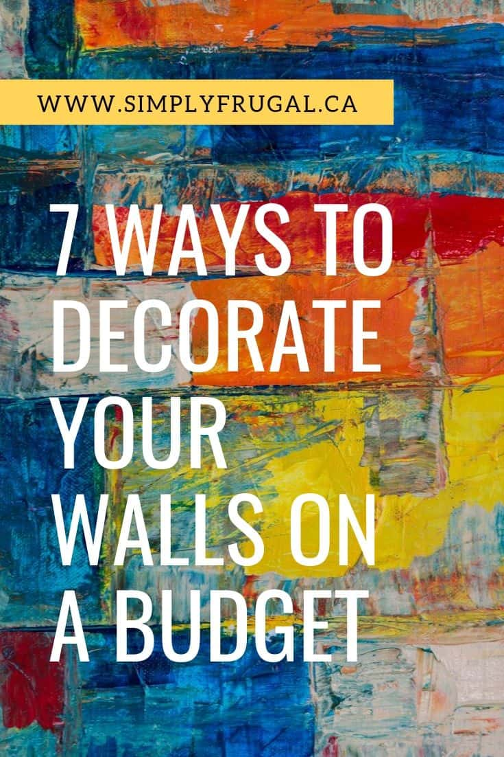 Take a peek at 7 ways to decorate your walls on a budget so you can get the look you want while still keeping some cash on hand!