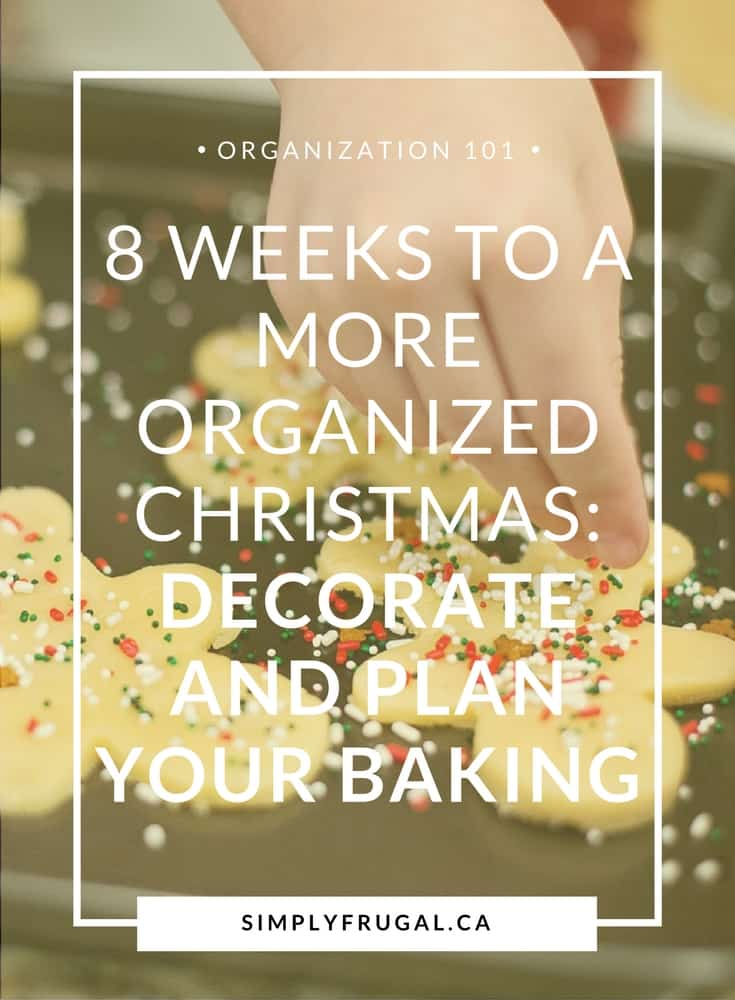 8 Weeks to a More Organized Christmas: Decorate and Plan Your Baking