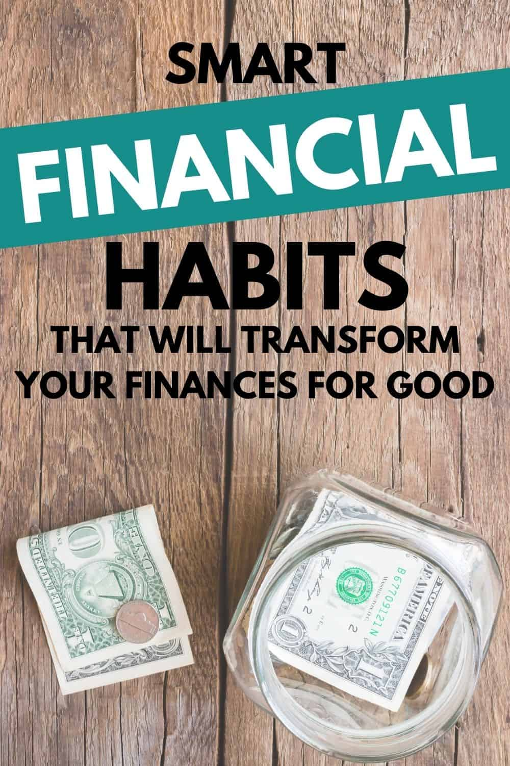 As you will see, these smart financial habits are easy ways to get back on track so you can start enjoyingyour financial freedom!