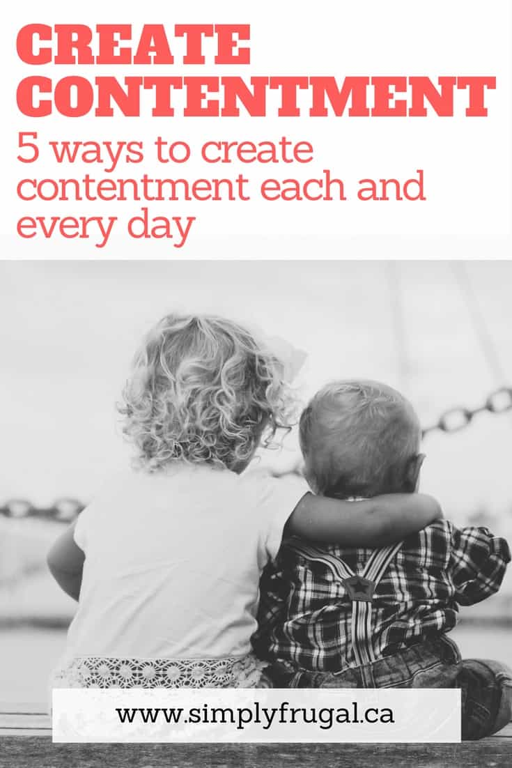 5 ways to create contentment each and every day.