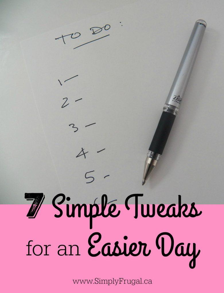 7 Simple Tweaks for an Easier Day