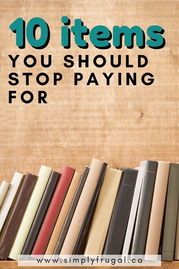 10 items you should stop paying for if you really want to save money!