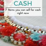 7 Items you Can Sell for Cash Right Now