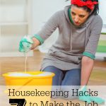 7 Housekeeping Hacks to Make Cleaning Easier