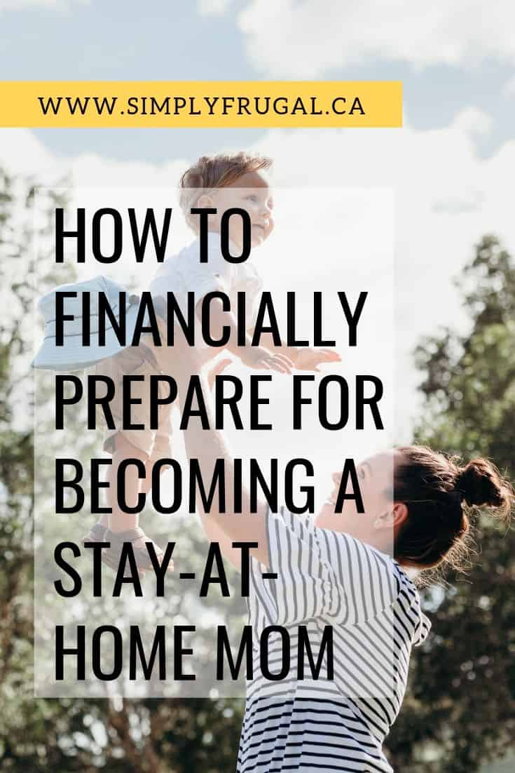 These tips will help you discover ways toFinancially Prepare for Becoming a Stay-at-Home Mom!