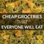 5 Cheap Groceries That Everyone Will Eat