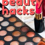 Take a look at these 7 creative beauty hacks that you can start implementing into yourdaily beauty routine today!