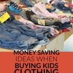 Money Saving Ideas When Buying Kids Clothing