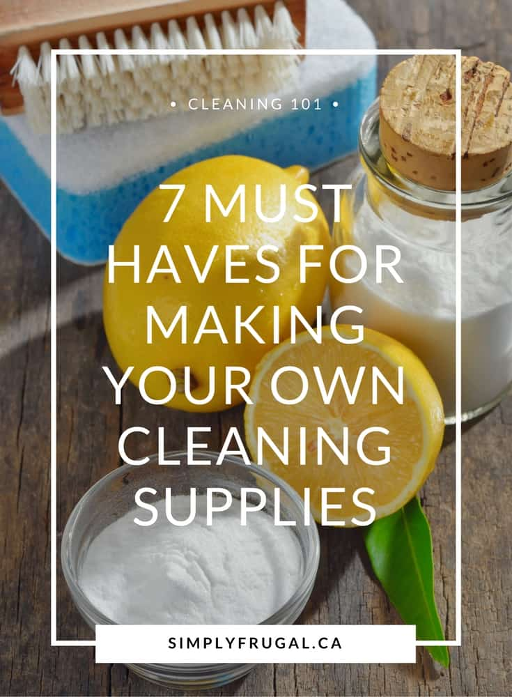 7 Must Haves for Making Your Own Cleaning Supplies.