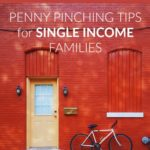 Penny Pinching Tips For Single Income Families