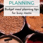 Budget Meal Planning Tips For Busy Moms