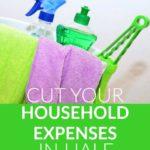 7 Ways To Cut Household Expenses In Half