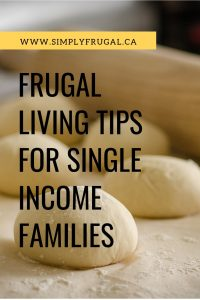 These frugal living tips and ideas are perfect for the single income family wondering how to make their dollars stretch further. #frugalliving #singleincome #moneytips #budgettips
