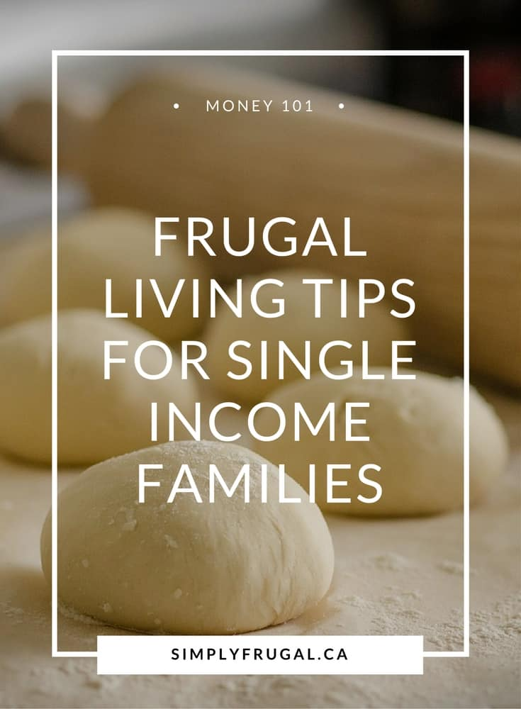 Frugal living tips for single income families. Money saving tips.