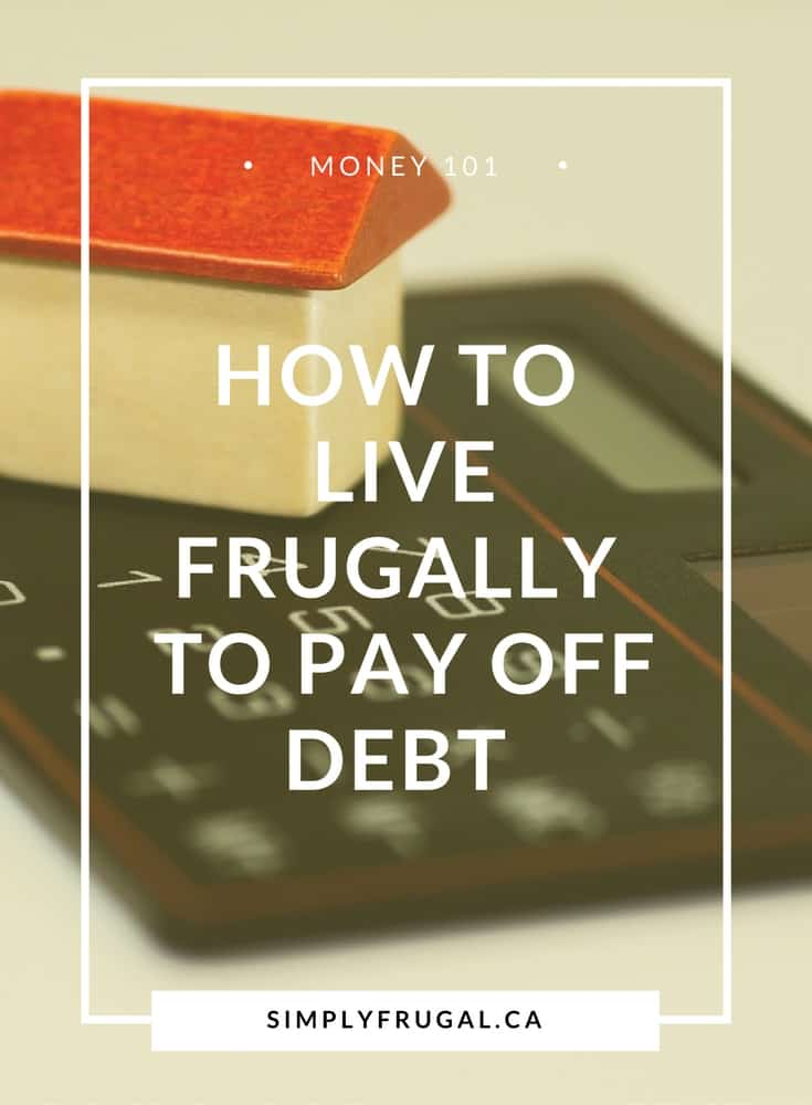 How to live frugally to pay off debt. Pay off debt fast.