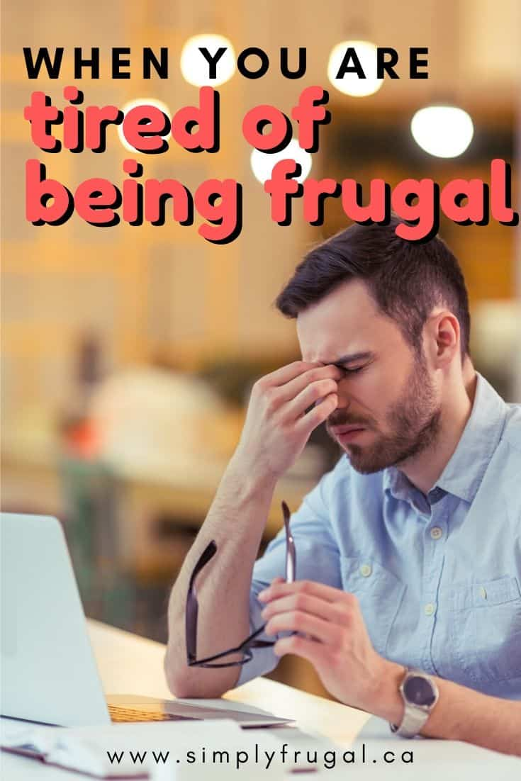 Creative ideas for what to do when you are tired of being frugal.