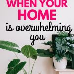 Here are four things that I like to do when the state of my home is overwhelming me! #cleaningtips #cleaning #organization