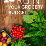 10 Ways to Ruin Your Grocery Budget
