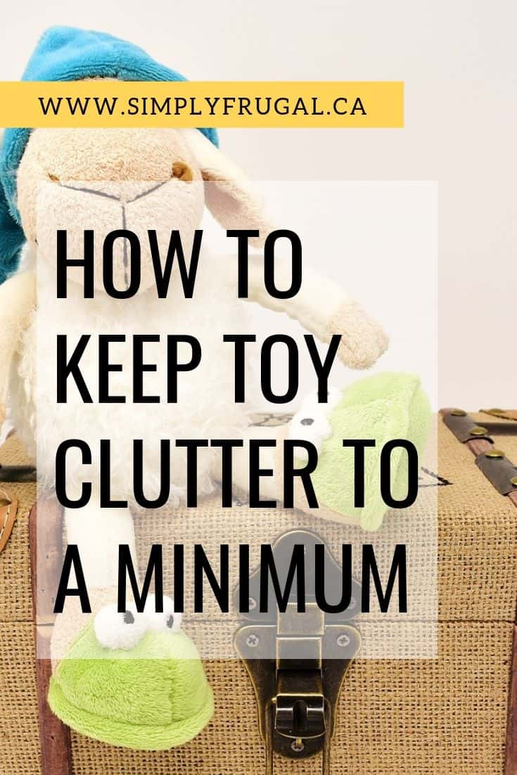 How to minimize toy clutter. Get your toy clutter under control with these three tips.
