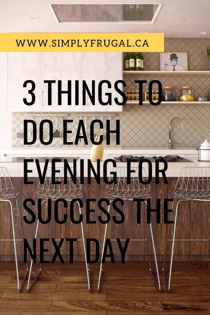 by doing these three things almost every single night, I set myself up for success every morning when I get up.