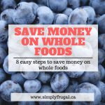 Easy! 8 Steps to Save Money on Whole Foods