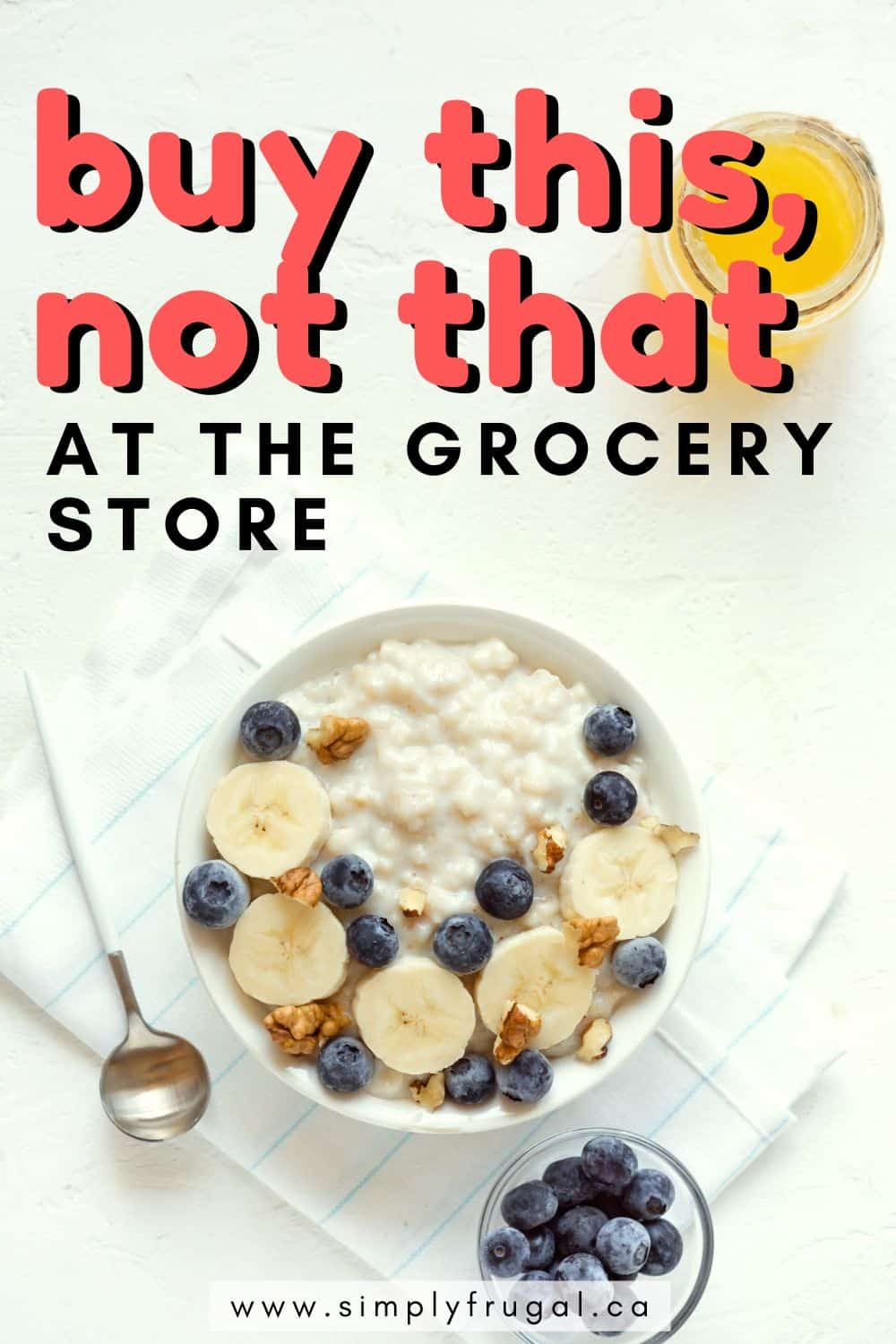 Buy this, not that! Here are 8 grocery items you can buy to replace their costly, less healthful counterparts.