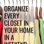 Organizing projects can seem daunting, but if you stay on task youcan at least tackle the closets in your house by the time the weekend is up! Here are some tips to organize every closet in your home in a weekend.