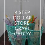 DIY Dollar Store Craft Caddy