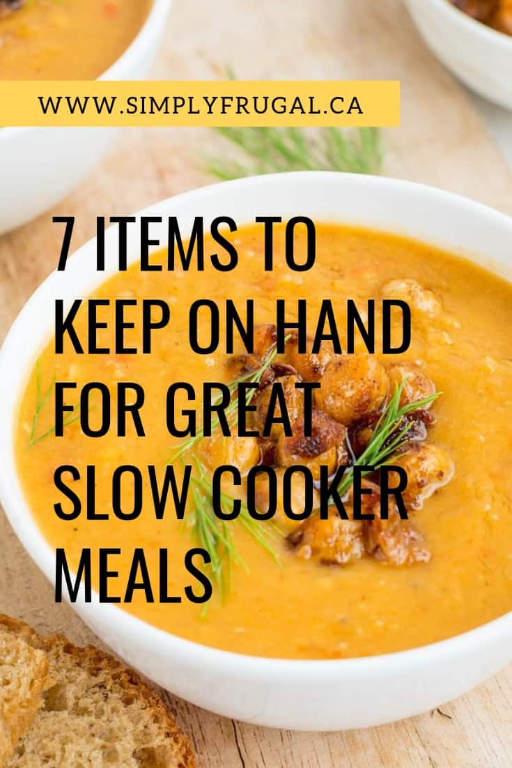 Take a look at these 7 items to keep on hand for great slow cooker meals, so you can put a meal together even at the last minute.