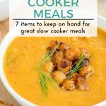 7 Items to Keep on Hand for Great Slow Cooker Meals