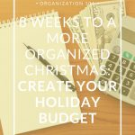 8 Weeks to a More Organized Christmas: Create Your Holiday Budget