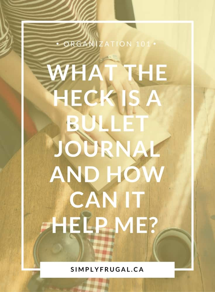 What the Heck is a Bullet Journal and How Can it Help Me?