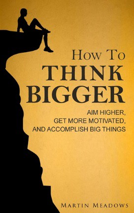 How to Think Bigger: Free eBook