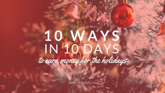 10 Ways to Earn Money for the Holidays