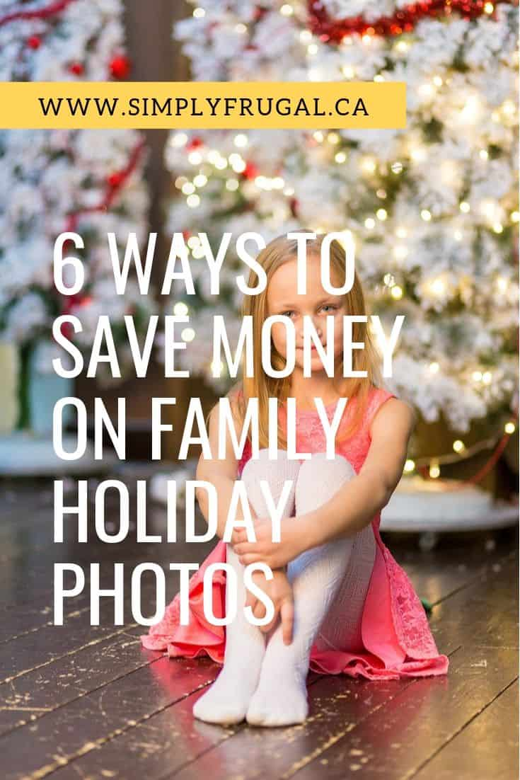 6 ways to save money on family holiday photos so you can be sure you get gorgeousphotos at a great price.