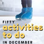 It's It's the most wonderful time of the year! Here are fifty, fun and frugal activities to do in December that everyone will love!most wonderful time of the year! Here are 50 Fun Activities to Do in December!