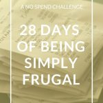 A No Spend Challenge: 28 Days of Being Simply Frugal