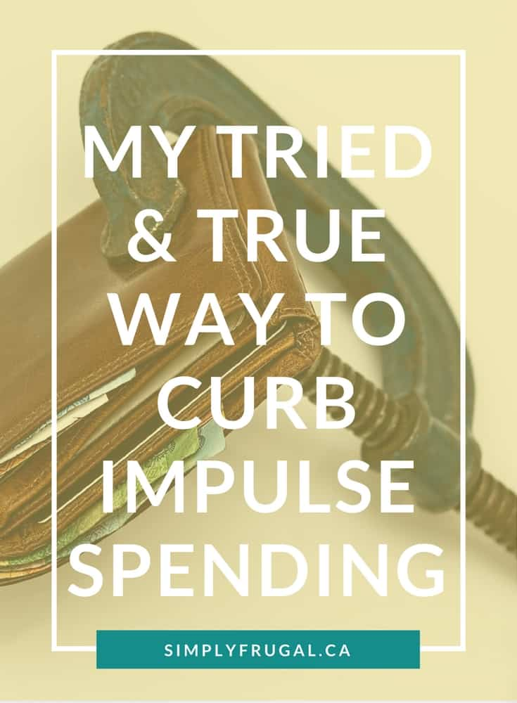 Tried & True Way to curb impulse spending