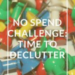 No Spend Challenge: Time to Declutter