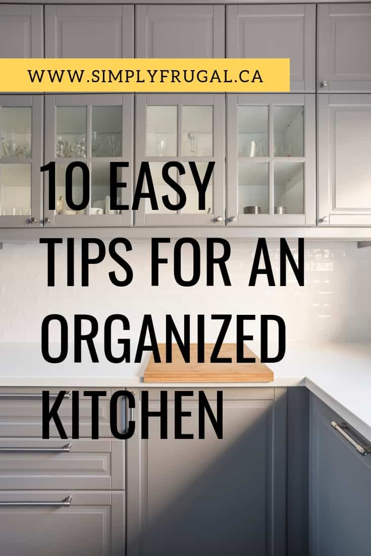When it comes to rooms that can get overwhelming, you will find the kitchen is at the top of the list. Here are 10 easy tips for an organized kitchen.
