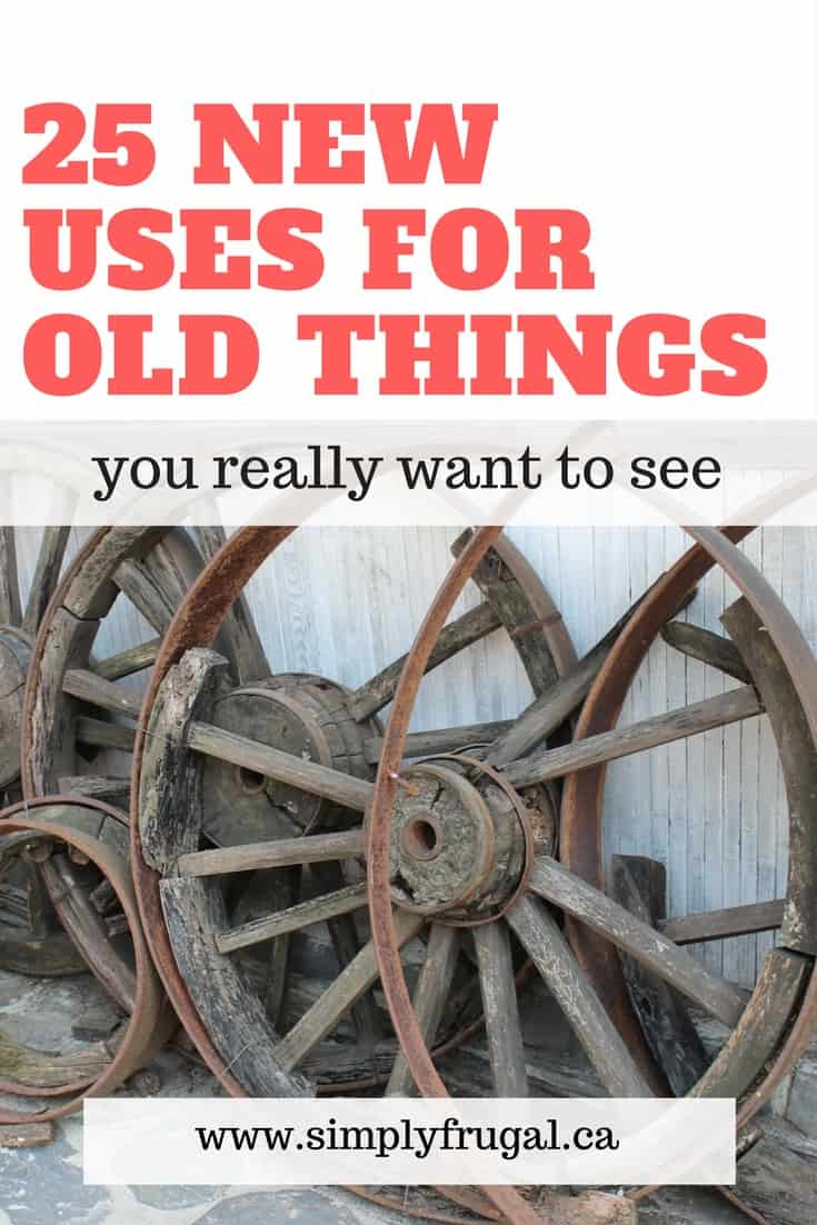 25 New Uses for Old Things Your Really Want to See. Repurposing ideas.